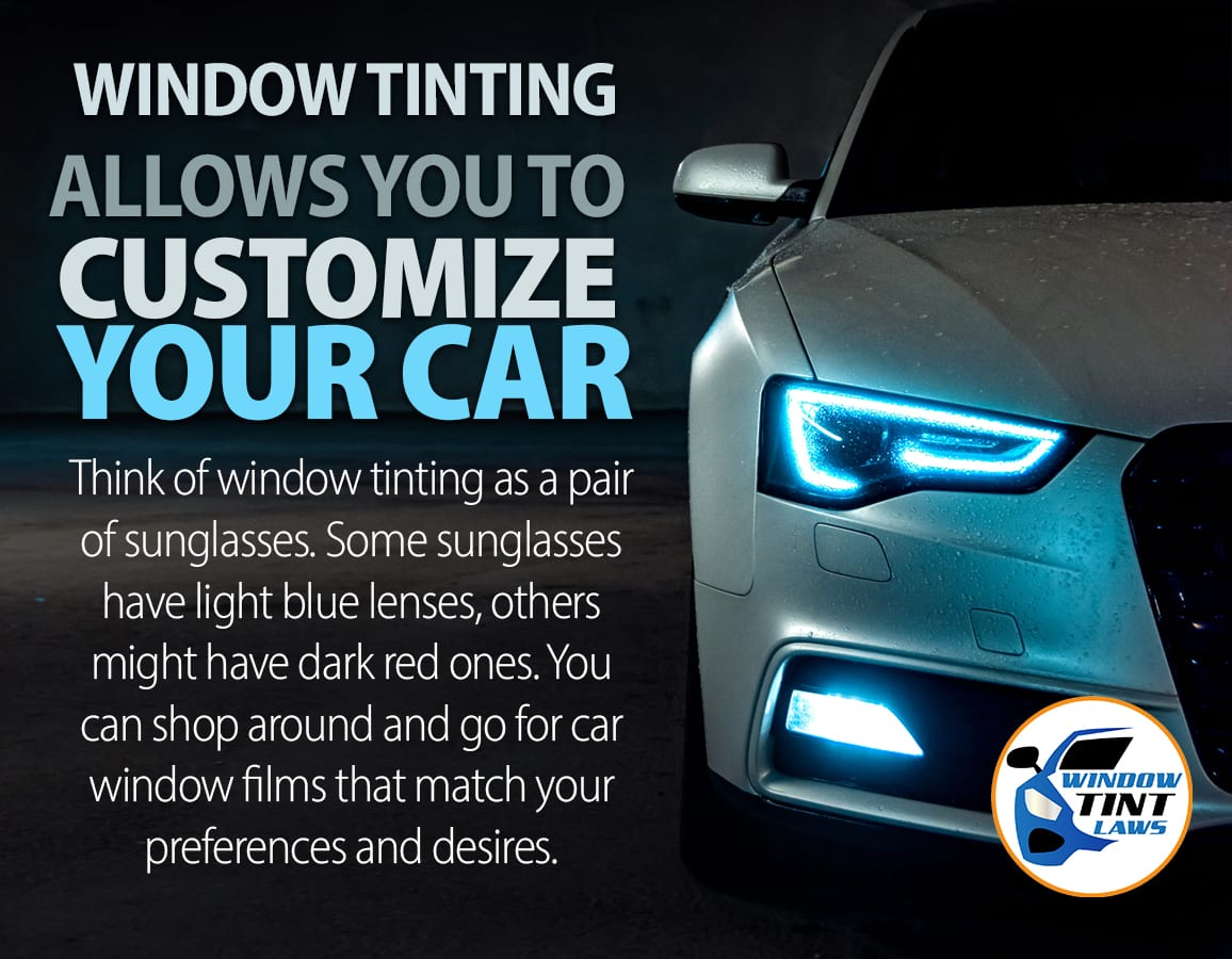 window tint allows you to customize your car